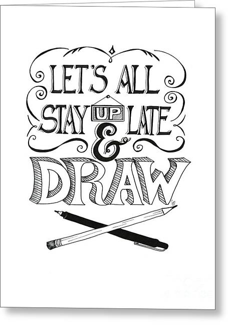 Lets All Stay Up Late And Draw Greeting Card