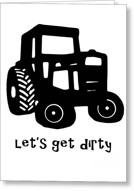 Let's Get Dirty 2 Greeting Card