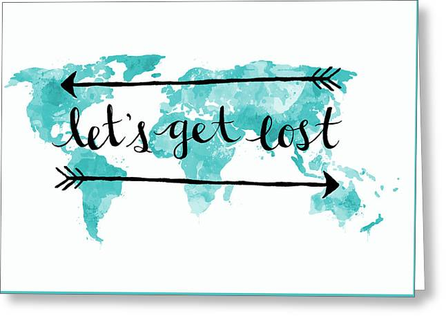 Let's Get Lost Greeting Card by Michelle Eshleman