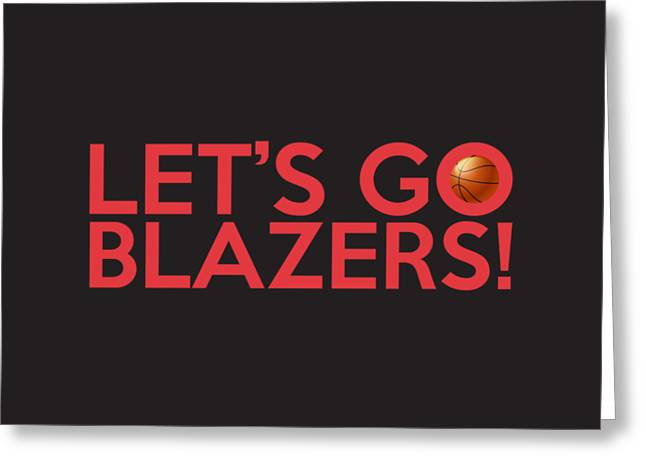 Let's Go Blazers Greeting Card by Florian Rodarte