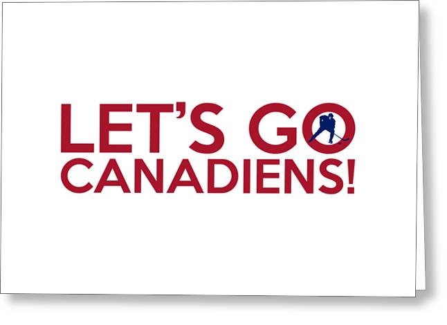 Let's Go Canadiens Greeting Card by Florian Rodarte