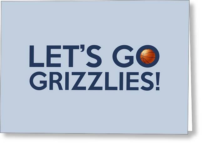 Let's Go Grizzlies Greeting Card by Florian Rodarte
