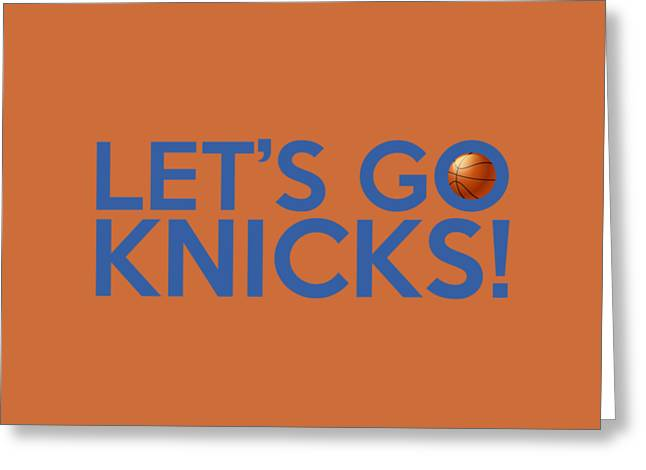 Let's Go Knicks Greeting Card by Florian Rodarte