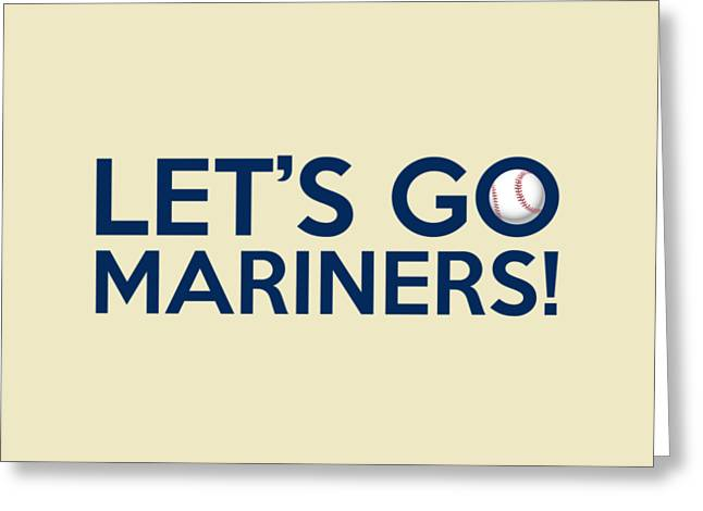 Baseball Bat Greeting Cards - Lets Go Mariners Greeting Card by Florian Rodarte