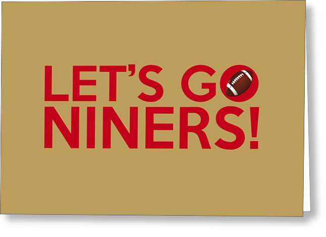 Let's Go Niners Greeting Card