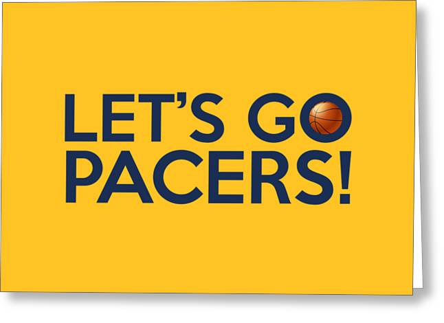 Let's Go Pacers Greeting Card by Florian Rodarte