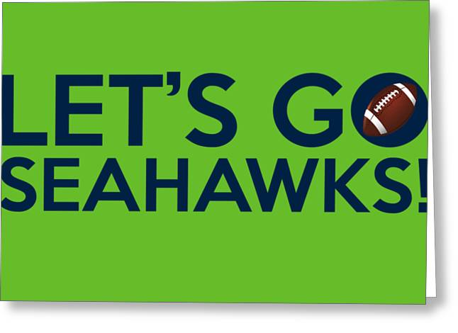 Let's Go Seahawks Greeting Card