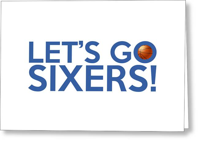 Let's Go Sixers Greeting Card by Florian Rodarte