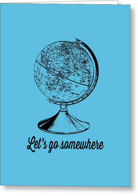 Let's Go Somewhere Tee Greeting Card
