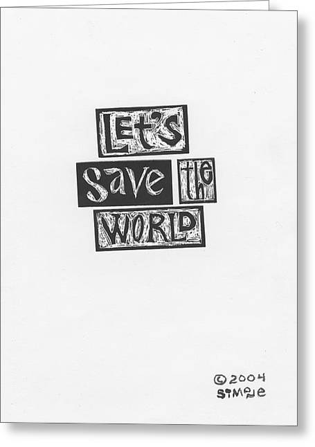 Lets Save The World Cover Greeting Card by Simone Frank