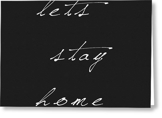 Lets Stay Home Greeting Card