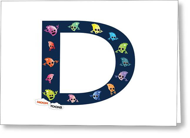 Letter D Greeting Card by Moon Toons