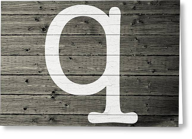 Letter Q White Paint Peeling From Wood Planks Greeting Card by Design Turnpike