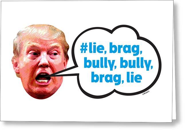 Lie, Brag, Bully Greeting Card by Carolyn Rie