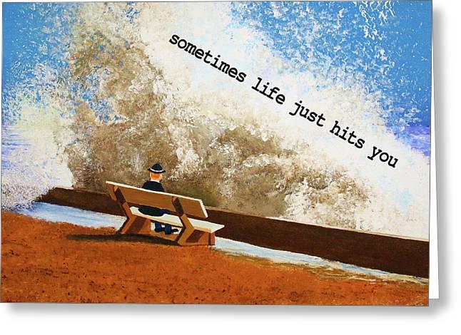 Life Hits You Greeting Card Greeting Card