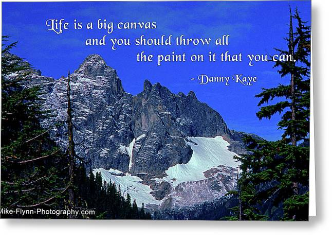 Life Is A Big Canvas Greeting Card by Mike Flynn