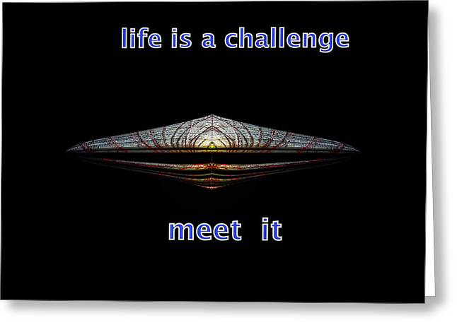 Life Is A Challenge Greeting Card