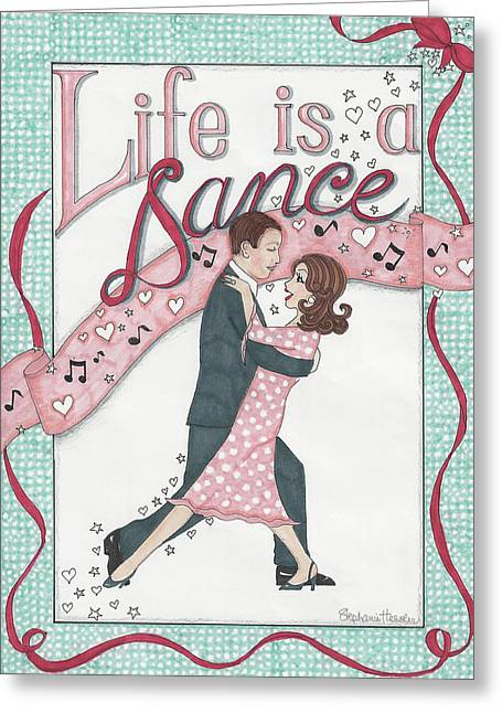 Life Is A Dance Greeting Card