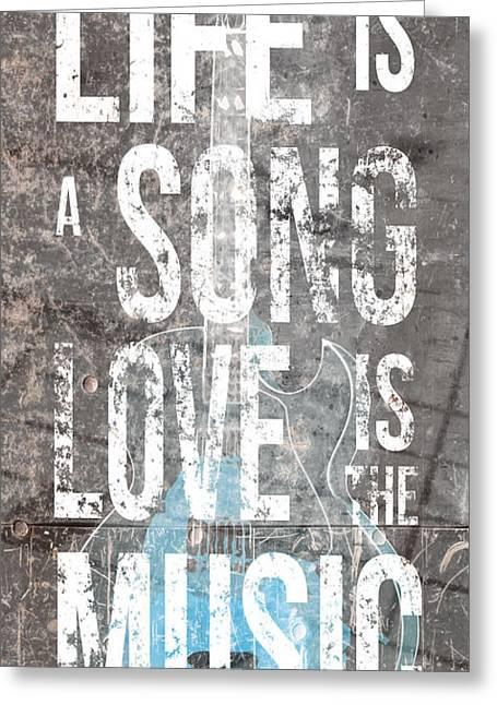 Life Is A Song Love Is The Music 3 Greeting Card
