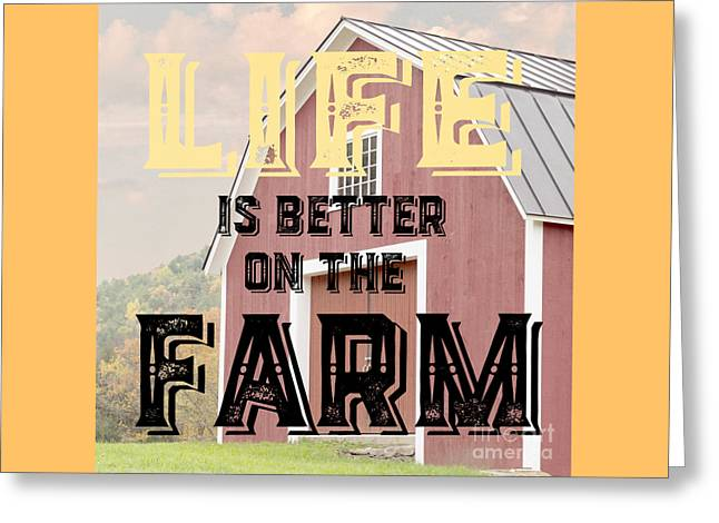 Life Is Better On The Farm Greeting Card by Edward Fielding