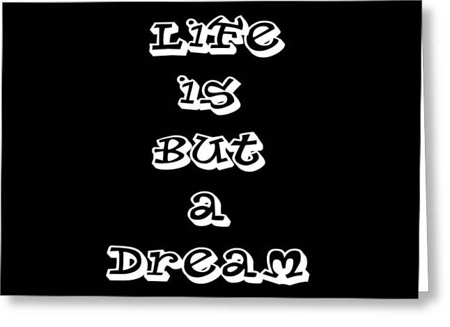 Life Is But A Dream Greeting Card
