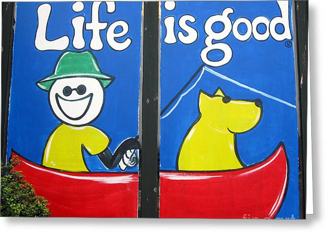 Life Is Good Sign Greeting Card by Deborah A Andreas
