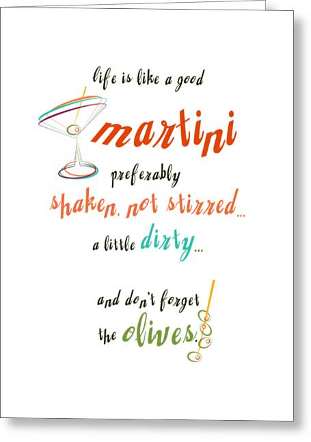 Life Is Like A Good Martini Greeting Card by Mary Machare