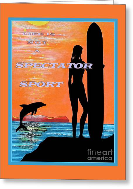 Life Is Not A Spectator Sport Greeting Card