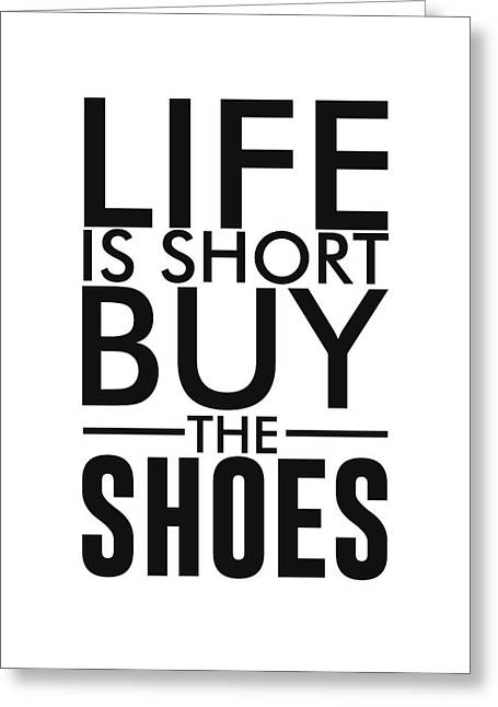Life Is Short , Buy The Shoes - Minimalist Print - Typography - Quote Poster Greeting Card