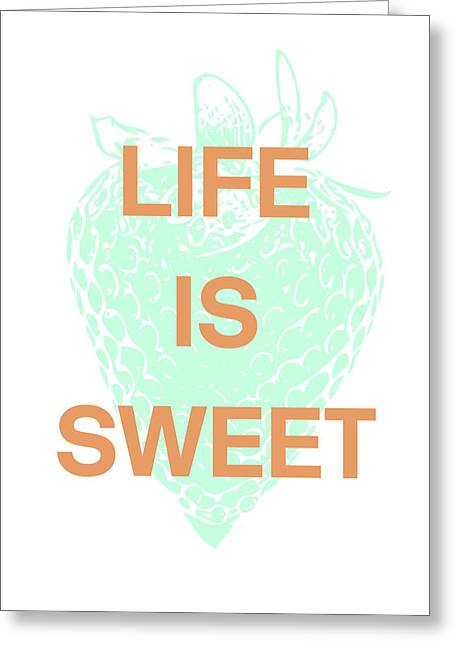 Life Is Sweet- Art By Linda Woods Greeting Card