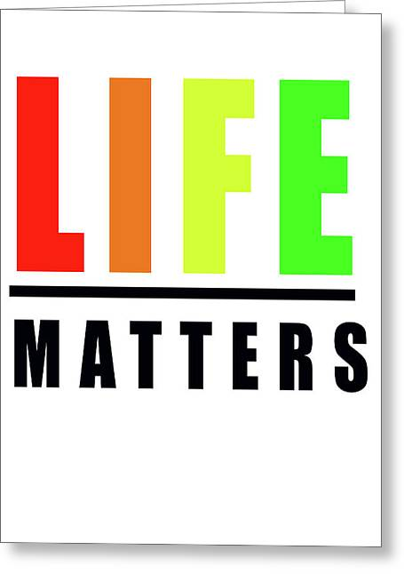 Life Matters In Rainbow Greeting Card by Faith Bowman