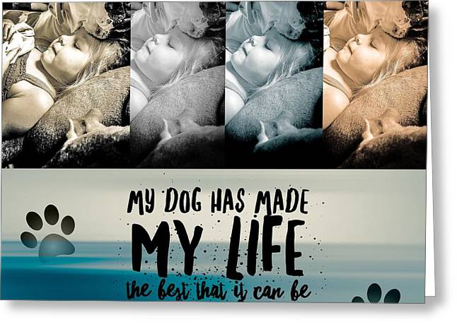 Life With My Dog Greeting Card