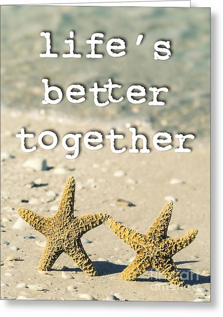 Life's Better Together Starfish Greeting Card by Edward Fielding