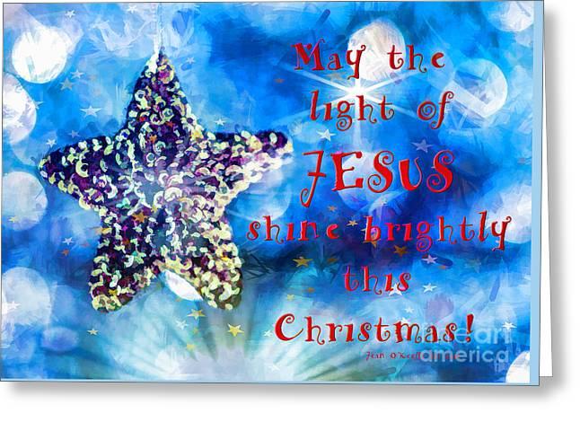 Light Of Jesus Greeting Card by Jean OKeeffe Macro Abundance Art