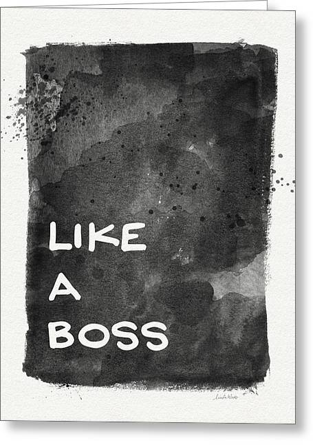 Like A Boss- Black And White Art By Linda Woods Greeting Card by Linda Woods