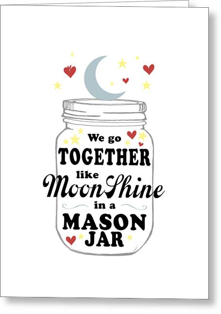 Like Moonshine In A Mason Jar Greeting Card