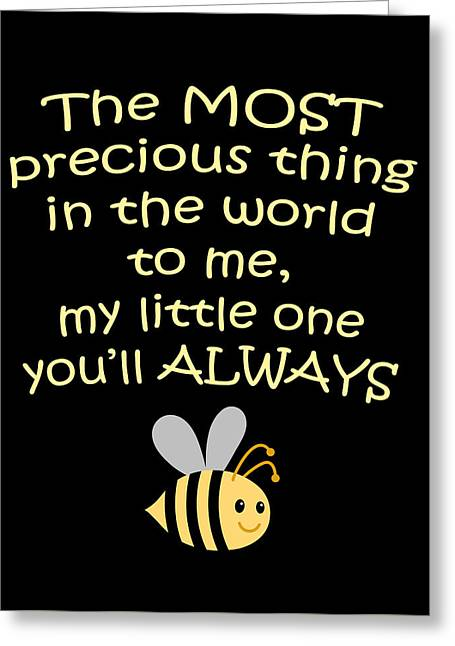 Little One You'll Always Bee Print Greeting Card