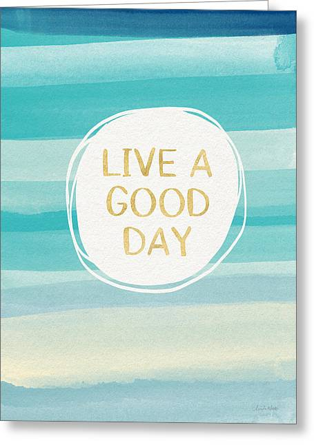 Live A Good Day- Art By Linda Woods Greeting Card