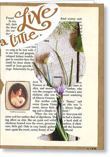 Live A Little Greeting Card by Alyson Appleton