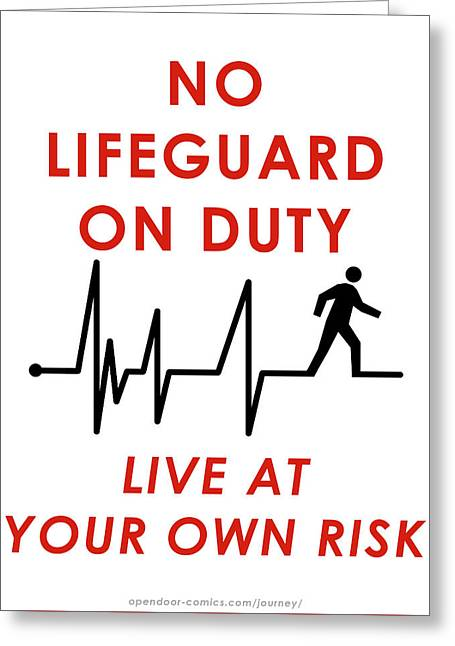 Live At Your Own Risk Greeting Card by Jon Maki