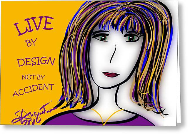 Live By Design Not By Accident Greeting Card