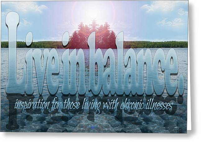 Live In Balance Greeting Card
