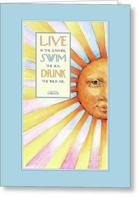 Greeting Card featuring the painting Live In The Sunshine by Lora Serra