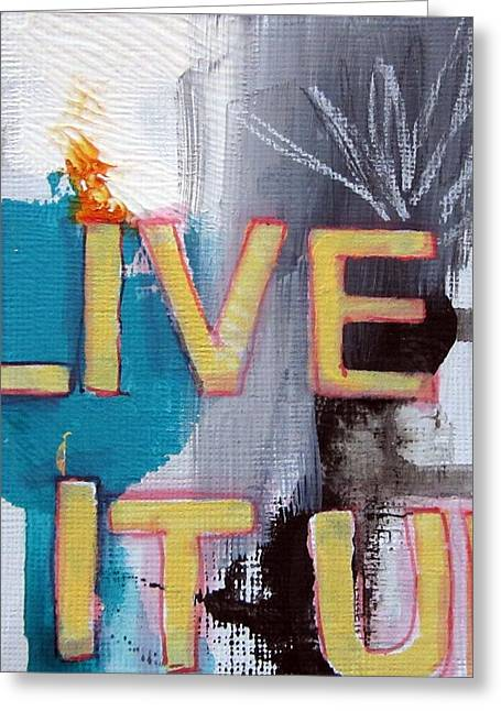Shapes Mixed Media Greeting Cards - Live It Up Greeting Card by Linda Woods