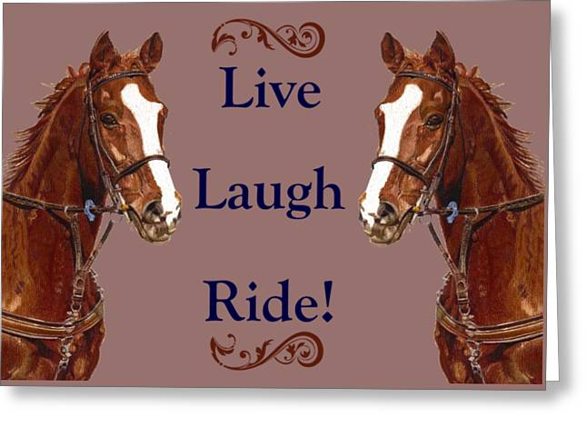 Live, Laugh, Ride Horse Greeting Card