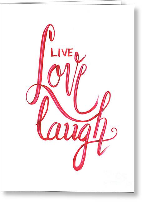 Greeting Card featuring the drawing Live Love Laugh by Cindy Garber Iverson
