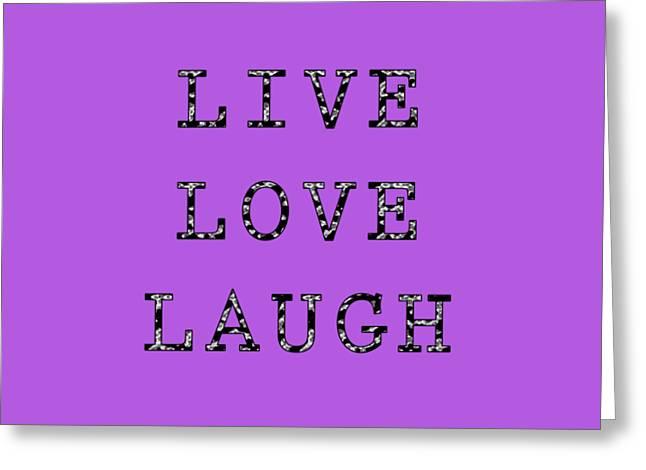 Greeting Card featuring the digital art Live Love Laugh by Jennifer Hotai