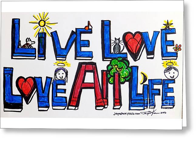 Live Love, Love All Life Greeting Card
