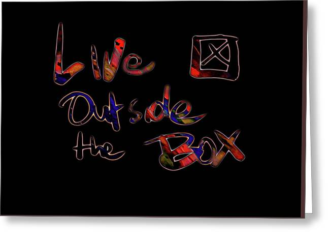 Live Outside The Box  1a Greeting Card