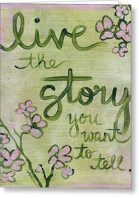 Live The Story Greeting Card